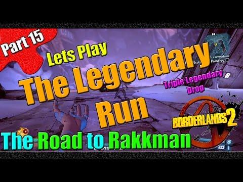 Borderlands 2 | The Legendary Run | Part 15 | The road to Rakkman Triple Legendary Hunt