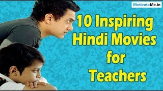 10 Inspiring / Motivational Hindi Movies for Teachers