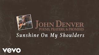 John Denver - Sunshine On My Shoulders