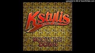 Kstylis - Booty Me Down (Remix)
