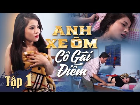 Anh Xe Ôm Và Cô Gái Điếm 1| Tập 1 | Bản Không Cắt  | Phim Tình Cảm Hay Nhất