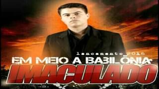 2016 - IMACULADO - Em Meio a Babilonia