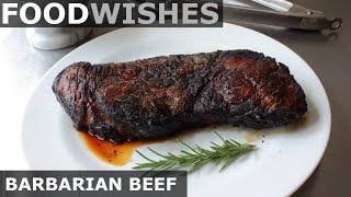 Barbarian Beef - Cooking on Coals - Food Wishes