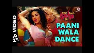 Paani Wala Dance - Uncensored - Full Video - Kuch Kuch Locha Hai - Sunny Leone & Ram Kapoor