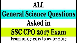 ALL General Science Questions Asked in SSC CPO 2017 Exam