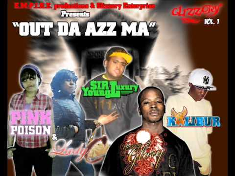 Out Da AZz Ma-Job Glory ft. Kalibur, $ir Young Luxury, PinkPoison & Lady C