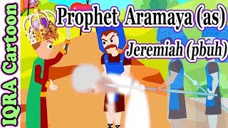 Aramaya (AS) | Jeremiah (pbuh) - Prophet story - Ep 25 (Islamic cartoon - No Music)