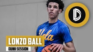 Lonzo Ball | Chino Hills Dunk Sessions Vol 1 | DREAMERS
