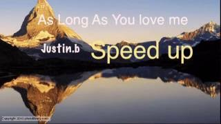Justin Bieber Speed Up: As Long As You Love Me