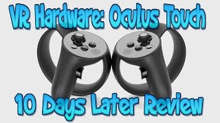 VR Hardware: Oculus Touch Thoughts and Review after Week of Testing/Owning