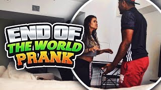 END OF THE WORLD PRANK ON GIRLFRIEND