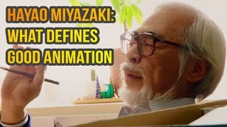 Hayao Miyazaki: What defines good animation