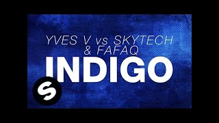 Yves V vs Skytech & Fafaq - Indigo (OUT NOW)