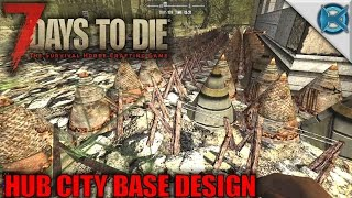 7 Days to Die | Hub City Base Design | Let's Play 7 Days to Die Gameplay Alpha 15 | S15E90