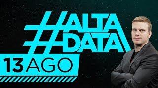 #AltaData | Todo lo que pasa, en un toque - Emisión del 13/08/18