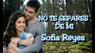 No Te Separes De Mi - Sofia Reyes (SinTuMirada)(Lyric Video)