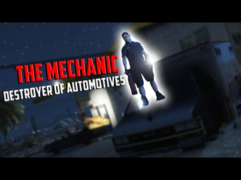 THE MECHANIC: DESTROYER OF AUTOMOTIVES! (GTA RP)