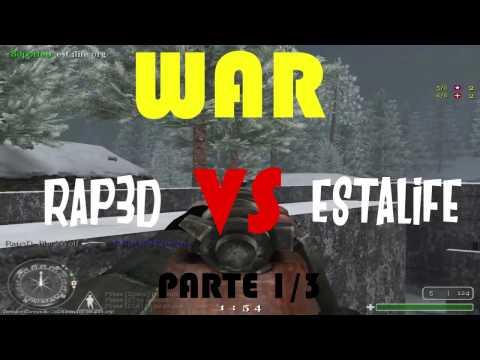 WAR   RAP3D vs ESTALIFE   parte 1/3 ● COD 1