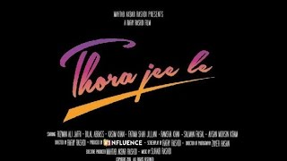 Thora Jee Le |  Official Trailer |  Pakistani New Movie 2017
