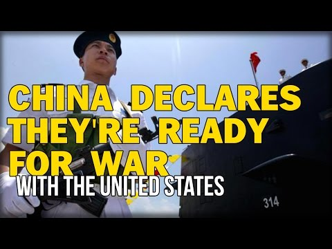 watch CHINA DECLARES THEY'RE READY FOR WAR WITH THE UNITED STATES