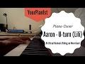 Aaron - U-turn (Lili) (Piano Cover) | Your Pian1st #4