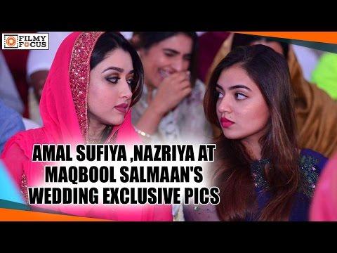 Xxx Mp4 Amal Sufia And Nazriya Nazim At Maqbool Salmaan S Wedding Exclusive Pics Filmyfocus Com 3gp Sex
