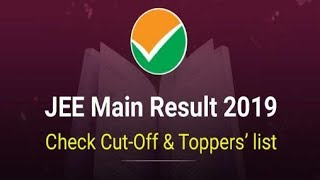 JEE Main Result 2019: Check Cut-Off and Toppers' list