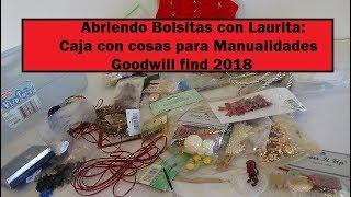 Abriendo Bolsitas con Laurita:   Caja con cosas para Manualidades  Goodwill find 2018