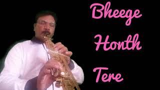 #221:-Bheege Hont Tere || Murder || Kunal Ganjawala|| Best Saxophone Instrumental