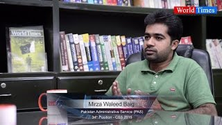 Video Interview: Mirza Waleed Baig (34th Position - CSS 2015)