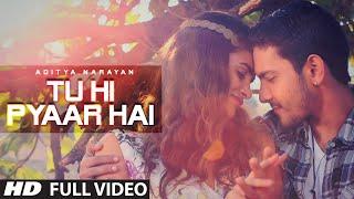 'Tu Hi Pyaar Hai' Full VIDEO Song | Aditya Narayan | T-Series