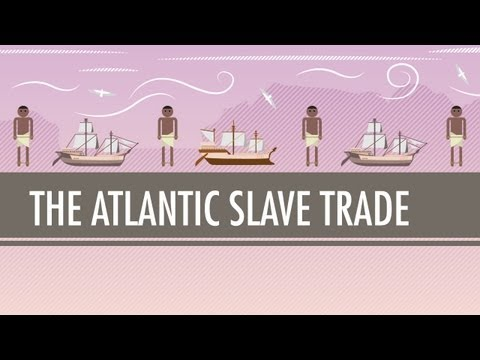 The Atlantic Slave Trade: Crash Course World History #24