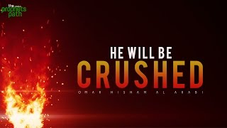 He Will Be Crushed - Powerful Recitation