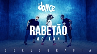 Rabetão - MC Lan (Coreografia) FitDance TV