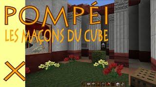 Pompéi / Les Maçons du Cube - E10 - La maison romaine
