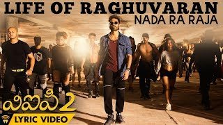 Life Of Raghuvaran - Nada Ra Raja (Lyric Video) | VIP 2 | Dhanush, Kajol, Amala Paul