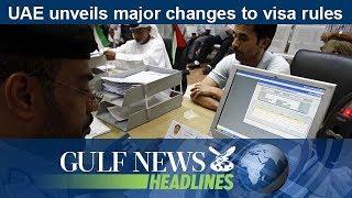 UAE unveils major changes to visa rules - GN Headlines