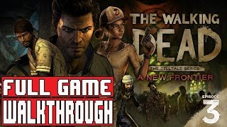 The Walking Dead Season 3 Episode 3 Gameplay Walkthrough Part 1 Full Game - A NEW FRONTIER