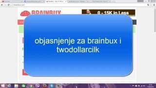 BRAINBUX DETALJNO)I(TWO DOLLAR CLICK DETALJNO)