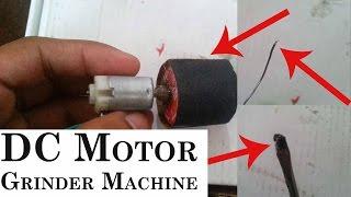 DIY Simple DC Motor Grinder Machine