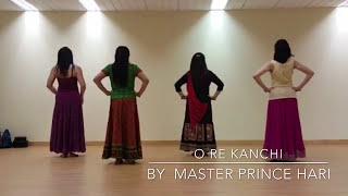 Oh re kanchi Dance Choreography By Master Prince Hari