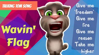 Talking tom song Wavin' Flag   give me freedom give me fire