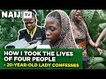 Download Video Download Nigeria News: How I Took the Lives of Four People - 20-Year-Old Lady Confesses | Legit TV 3GP MP4 FLV