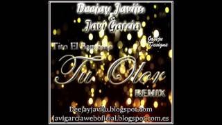 Tito El Bambino - Tu Olor (Deejay Javiju & Javi Garcia Remix)