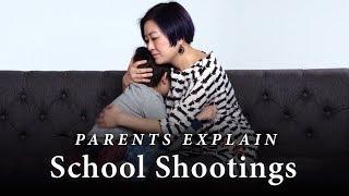 Parents Explain School Shootings   Parents Explain   Cut