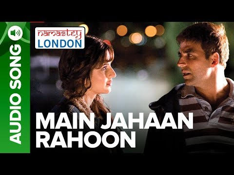 Xxx Mp4 Main Jahaan Rahoon Full Audio Song Namastey London Akshay Kumar Rahat Fateh Ali Khan 3gp Sex