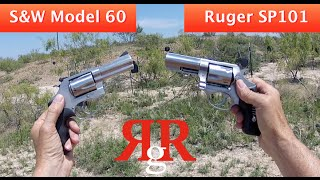 S&W Model 60 and Ruger SP101 Comparative Review