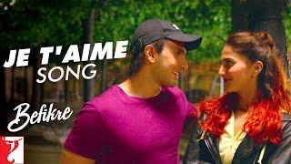 Je T'aime - Song | Befikre | Ranveer Singh | Vaani Kapoor | Vishal Dadlani | Sunidhi Chauhan
