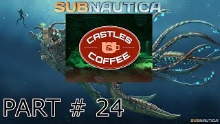 Subnautica | Journey to the Inactive Lava Zone | Castles and Coffee Pt. 2 | # 24