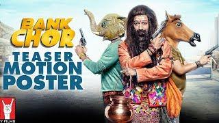 Bank Chor   Teaser Motion Poster
